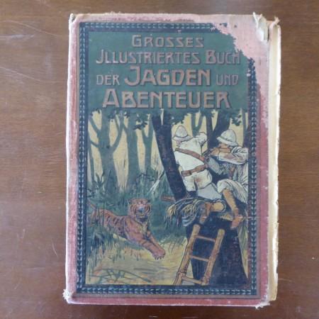 Grosses illustriertes Buch der Jagden und Abenteuer